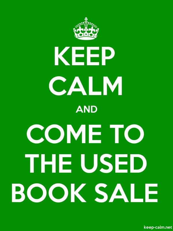 KEEP CALM AND COME TO THE USED BOOK SALE - white/green - Default (600x800)