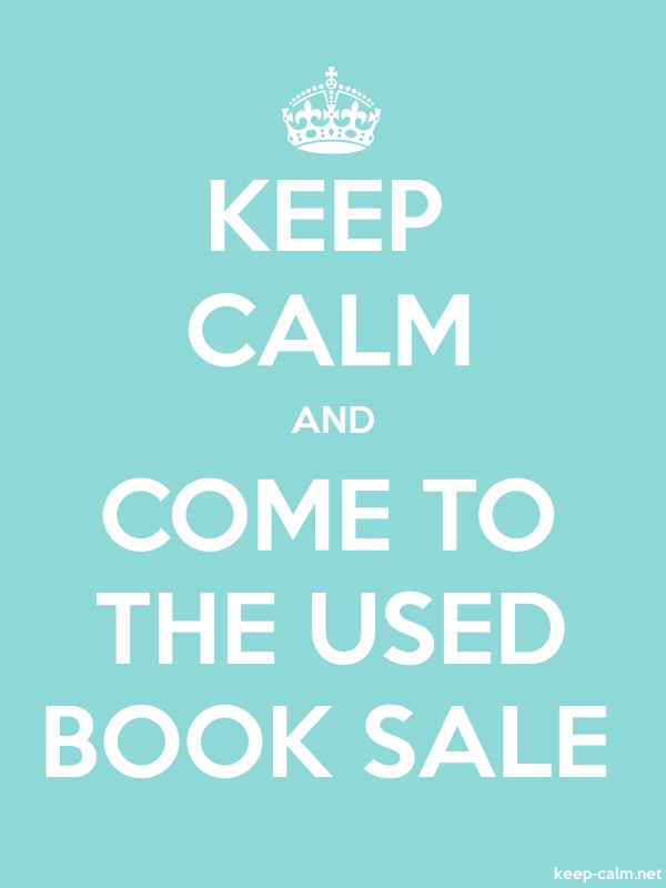 KEEP CALM AND COME TO THE USED BOOK SALE - white/lightblue - Default (600x800)