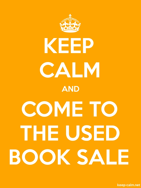 KEEP CALM AND COME TO THE USED BOOK SALE - white/orange - Default (600x800)