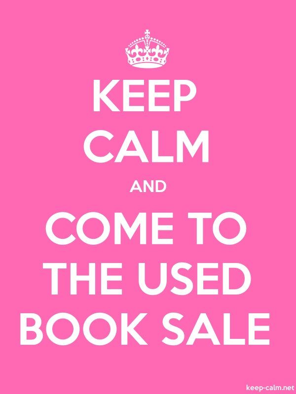 KEEP CALM AND COME TO THE USED BOOK SALE - white/pink - Default (600x800)