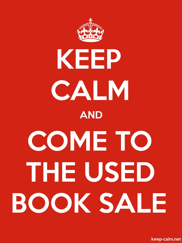 KEEP CALM AND COME TO THE USED BOOK SALE - white/red - Default (600x800)