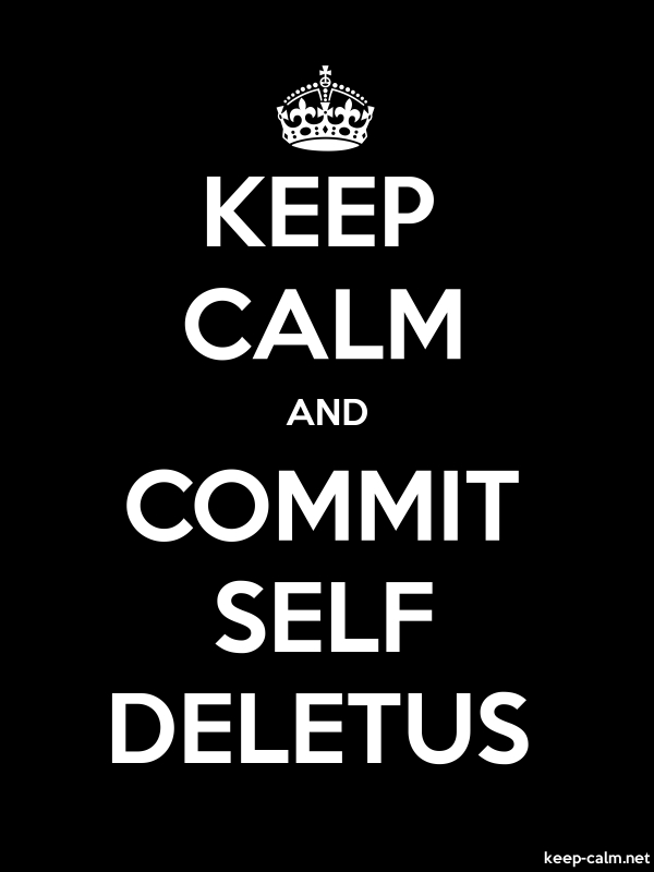 KEEP CALM AND COMMIT SELF DELETUS - white/black - Default (600x800)