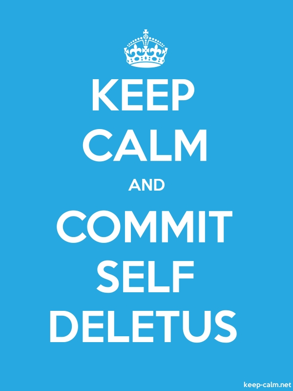 KEEP CALM AND COMMIT SELF DELETUS - white/blue - Default (600x800)