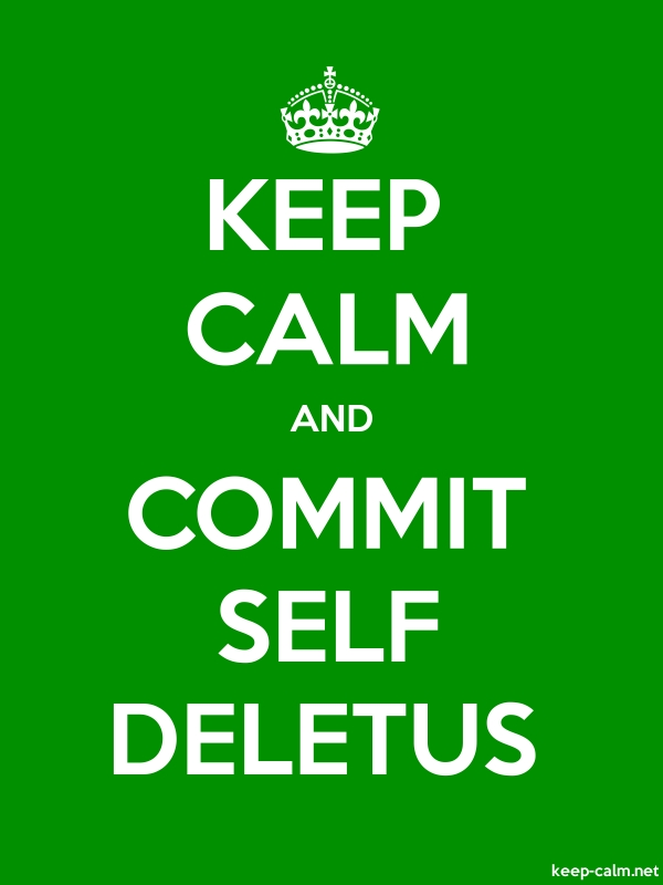 KEEP CALM AND COMMIT SELF DELETUS - white/green - Default (600x800)