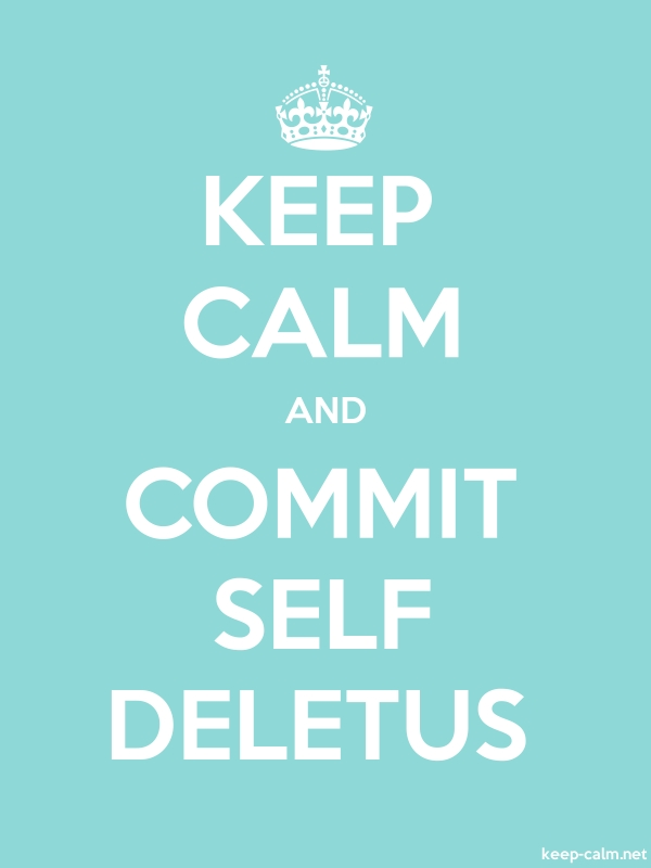 KEEP CALM AND COMMIT SELF DELETUS - white/lightblue - Default (600x800)