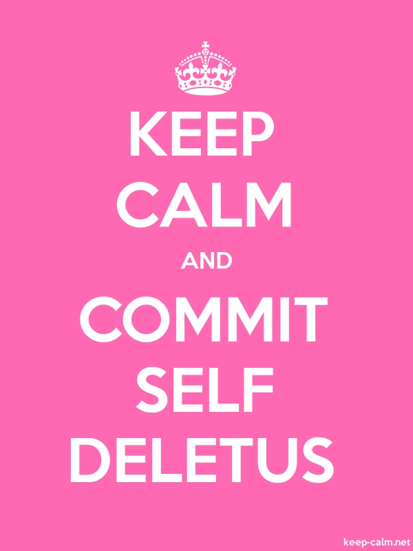 KEEP CALM AND COMMIT SELF DELETUS - white/pink - Default (600x800)