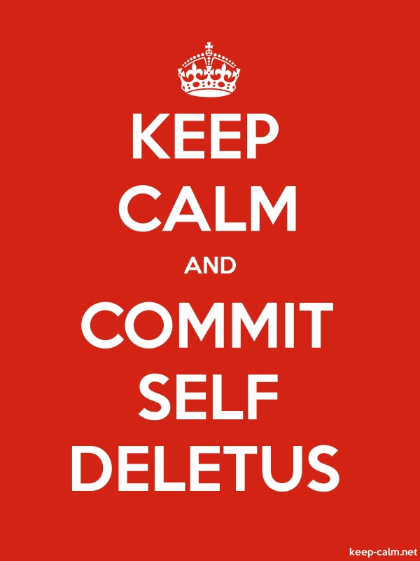 KEEP CALM AND COMMIT SELF DELETUS - white/red - Default (600x800)