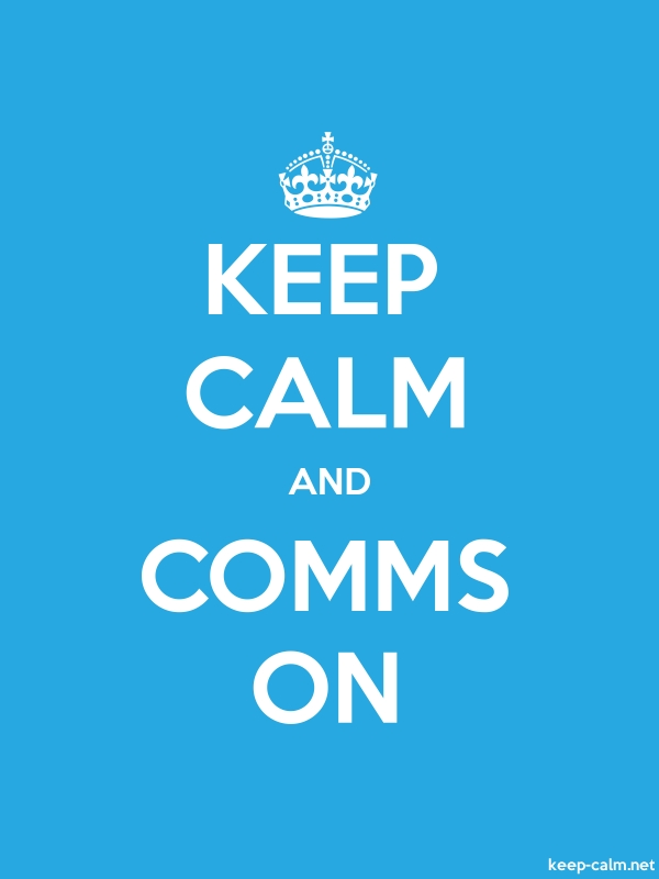KEEP CALM AND COMMS ON - white/blue - Default (600x800)
