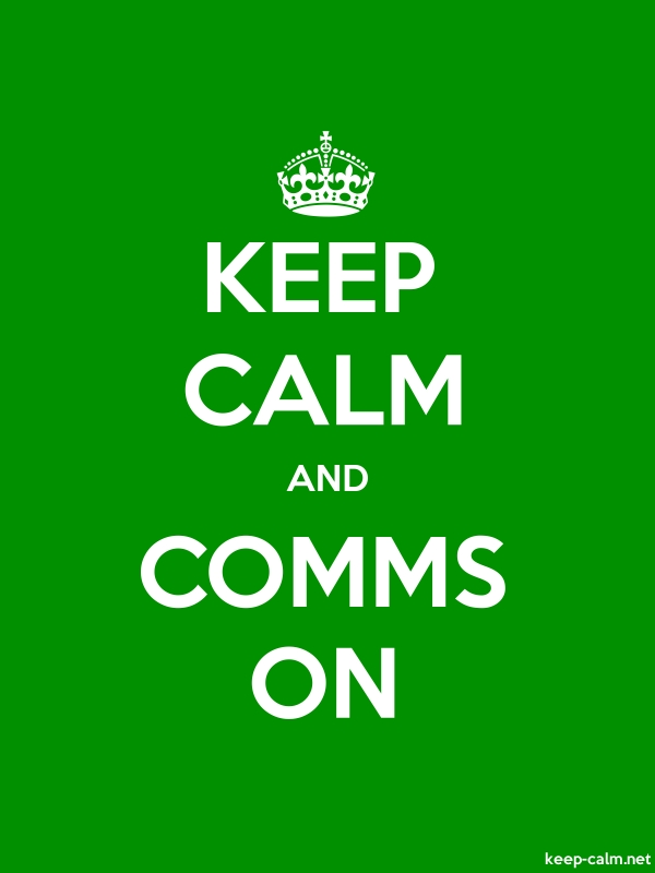 KEEP CALM AND COMMS ON - white/green - Default (600x800)
