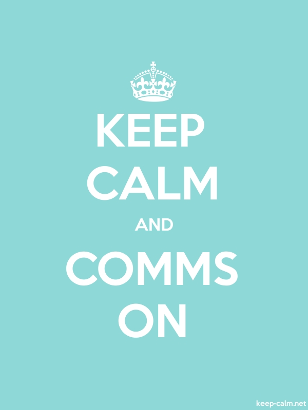 KEEP CALM AND COMMS ON - white/lightblue - Default (600x800)