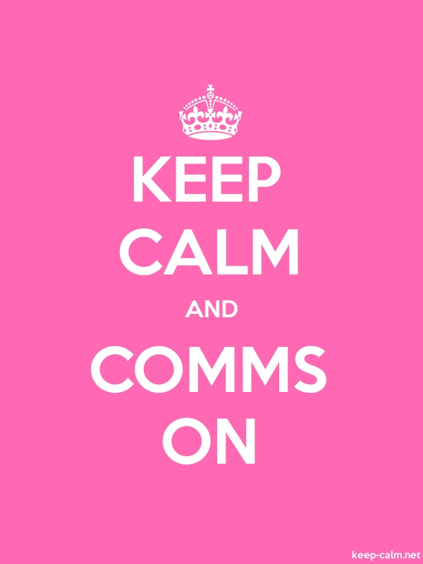 KEEP CALM AND COMMS ON - white/pink - Default (600x800)