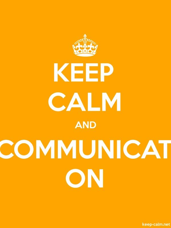 KEEP CALM AND COMMUNICAT ON - white/orange - Default (600x800)