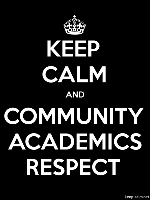 KEEP CALM AND COMMUNITY ACADEMICS RESPECT - white/black - Default (600x800)