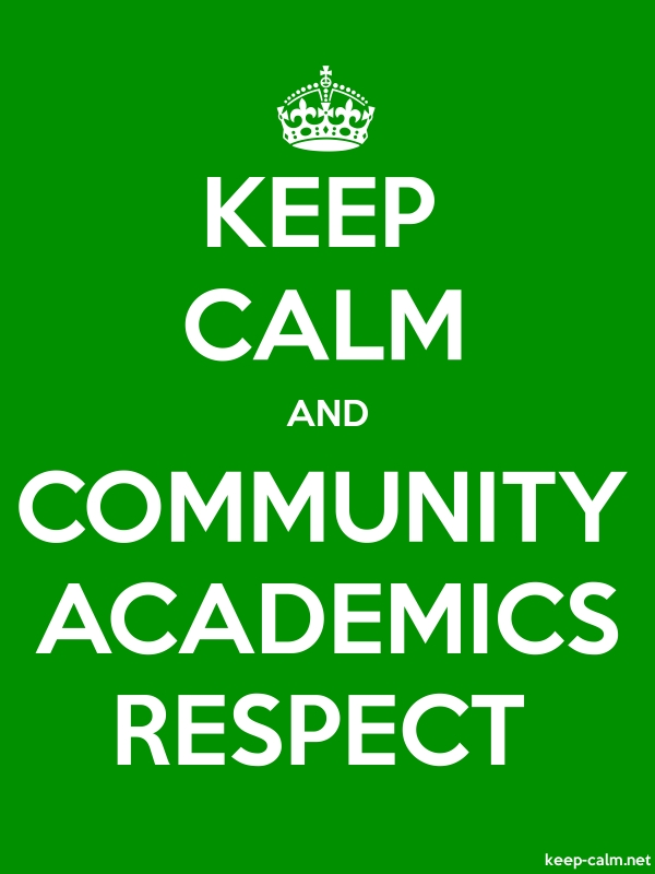 KEEP CALM AND COMMUNITY ACADEMICS RESPECT - white/green - Default (600x800)