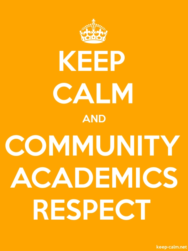 KEEP CALM AND COMMUNITY ACADEMICS RESPECT - white/orange - Default (600x800)