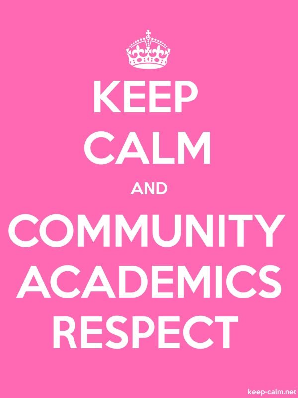 KEEP CALM AND COMMUNITY ACADEMICS RESPECT - white/pink - Default (600x800)