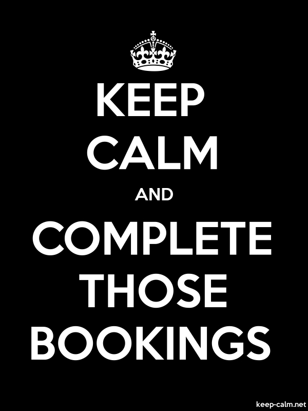 KEEP CALM AND COMPLETE THOSE BOOKINGS - white/black - Default (600x800)