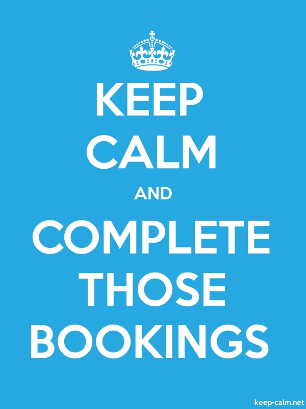 KEEP CALM AND COMPLETE THOSE BOOKINGS - white/blue - Default (600x800)