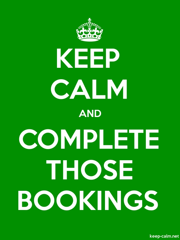 KEEP CALM AND COMPLETE THOSE BOOKINGS - white/green - Default (600x800)
