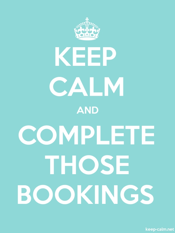 KEEP CALM AND COMPLETE THOSE BOOKINGS - white/lightblue - Default (600x800)