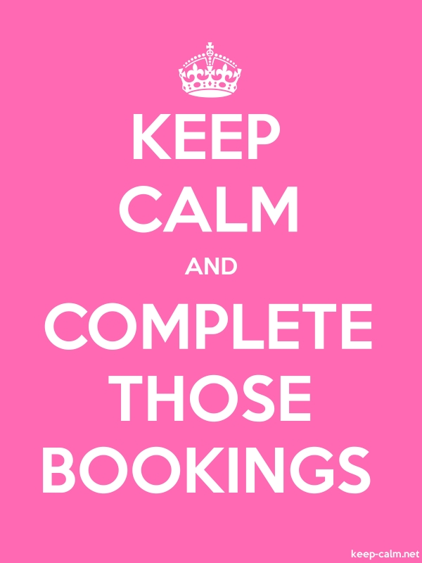 KEEP CALM AND COMPLETE THOSE BOOKINGS - white/pink - Default (600x800)