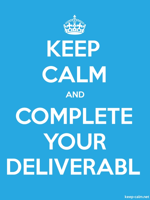 KEEP CALM AND COMPLETE YOUR DELIVERABL - white/blue - Default (600x800)