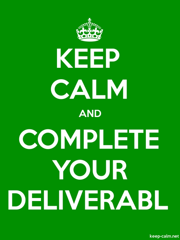 KEEP CALM AND COMPLETE YOUR DELIVERABL - white/green - Default (600x800)