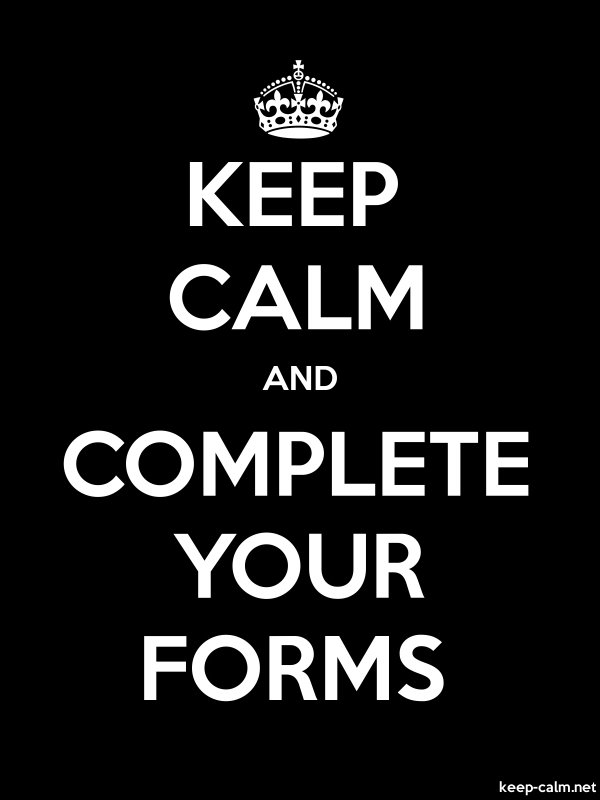 KEEP CALM AND COMPLETE YOUR FORMS - white/black - Default (600x800)