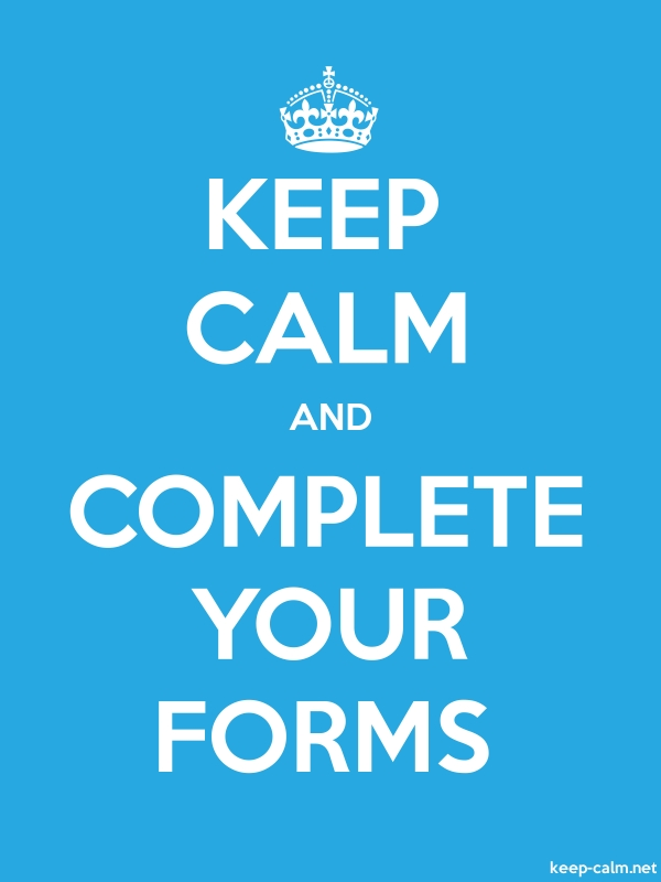 KEEP CALM AND COMPLETE YOUR FORMS - white/blue - Default (600x800)
