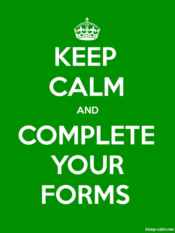 KEEP CALM AND COMPLETE YOUR FORMS - white/green - Default (600x800)