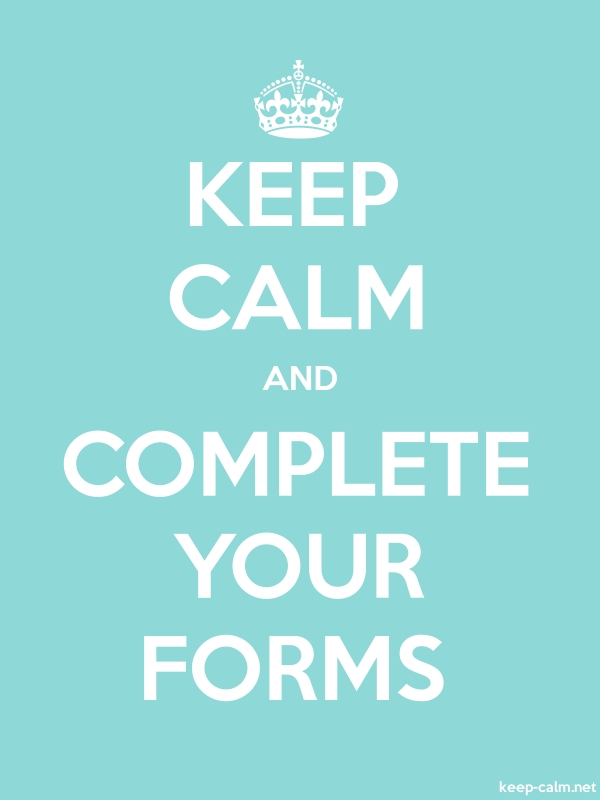 KEEP CALM AND COMPLETE YOUR FORMS - white/lightblue - Default (600x800)