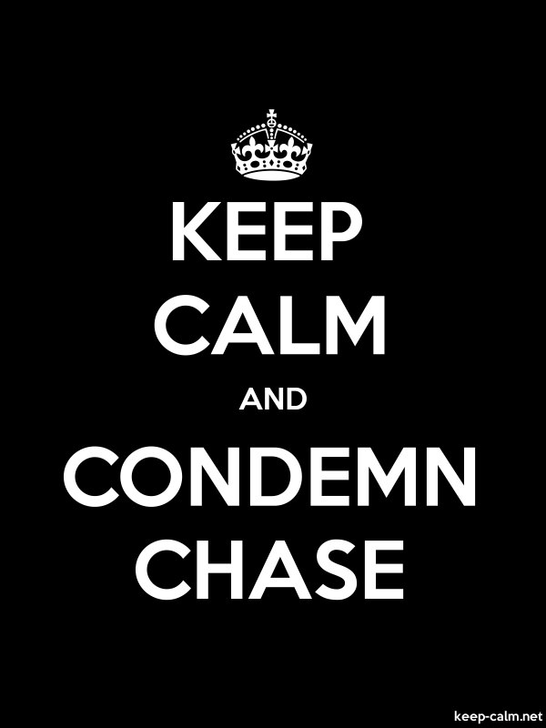 KEEP CALM AND CONDEMN CHASE - white/black - Default (600x800)