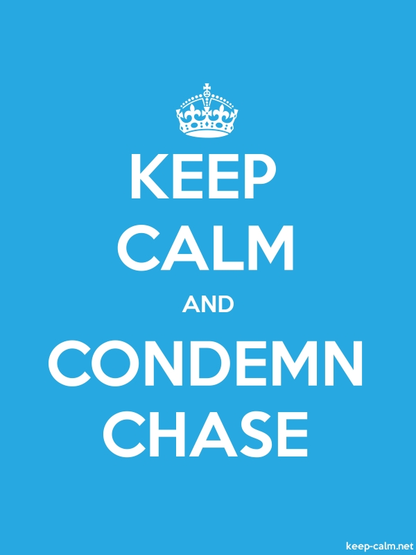 KEEP CALM AND CONDEMN CHASE - white/blue - Default (600x800)