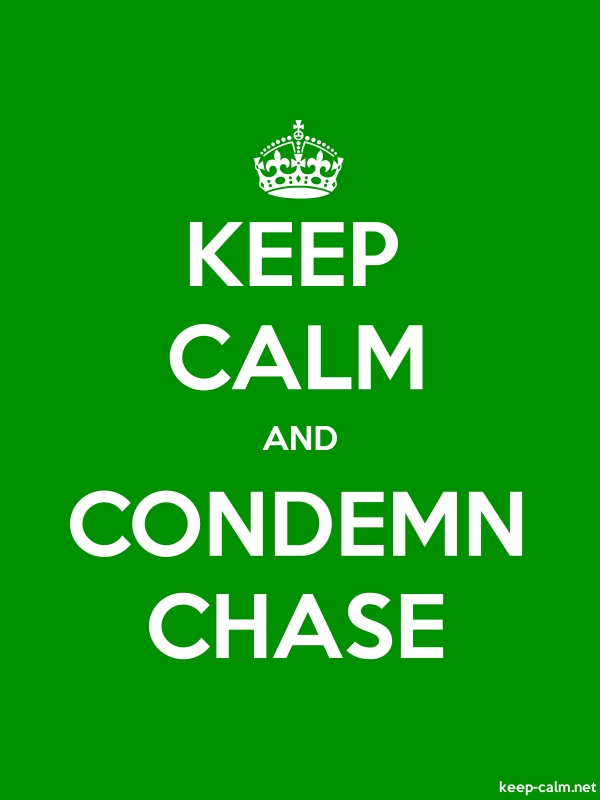 KEEP CALM AND CONDEMN CHASE - white/green - Default (600x800)