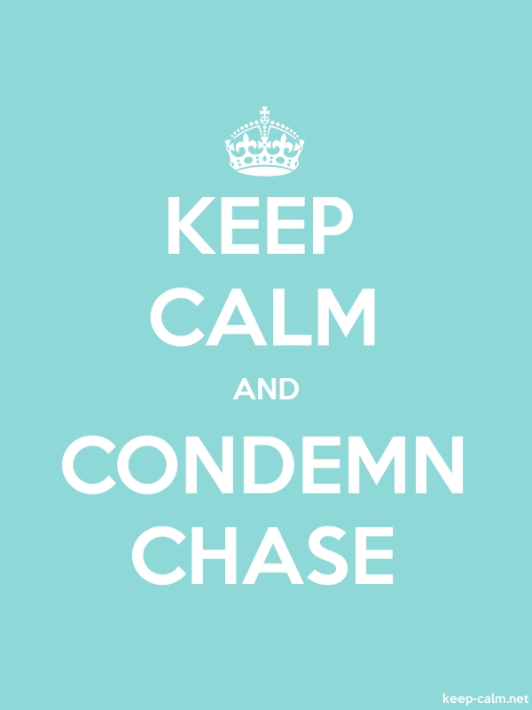 KEEP CALM AND CONDEMN CHASE - white/lightblue - Default (600x800)