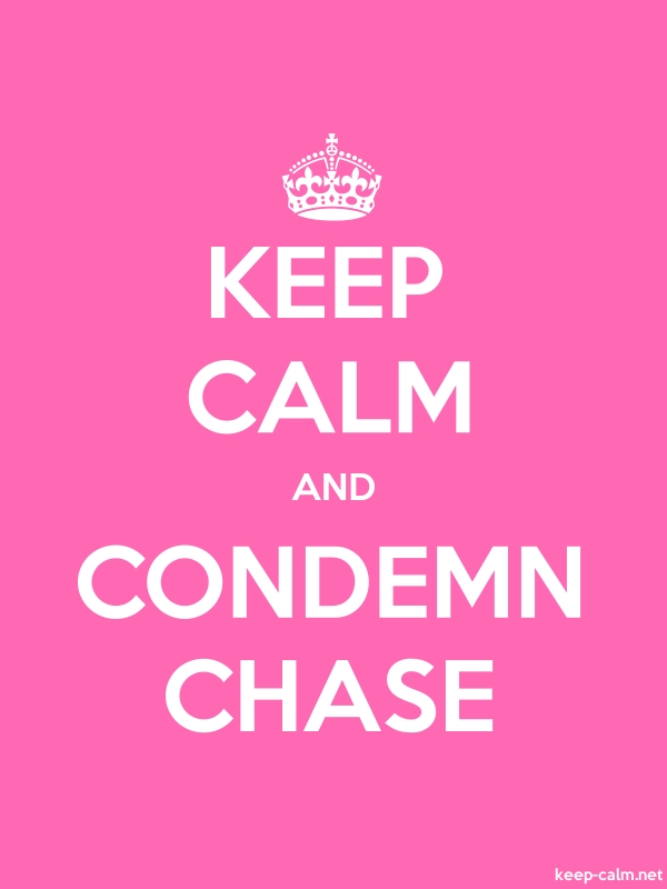 KEEP CALM AND CONDEMN CHASE - white/pink - Default (600x800)