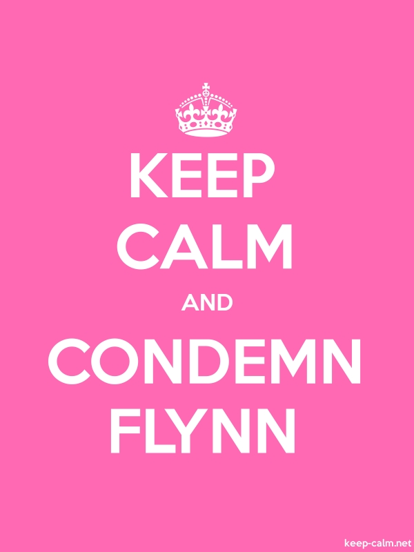 KEEP CALM AND CONDEMN FLYNN - white/pink - Default (600x800)