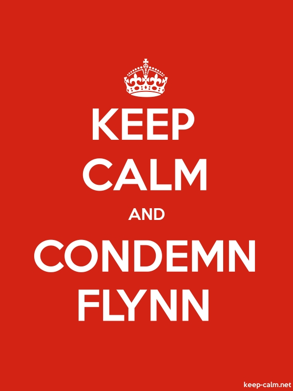 KEEP CALM AND CONDEMN FLYNN - white/red - Default (600x800)
