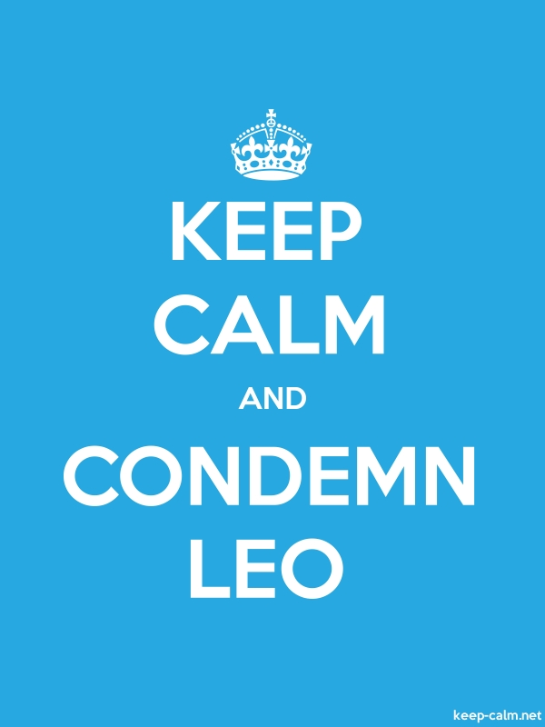 KEEP CALM AND CONDEMN LEO - white/blue - Default (600x800)