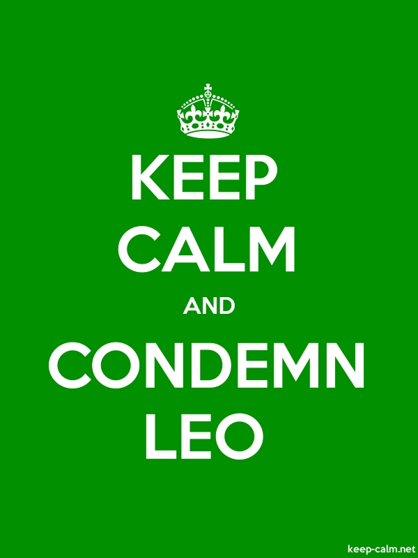 KEEP CALM AND CONDEMN LEO - white/green - Default (600x800)