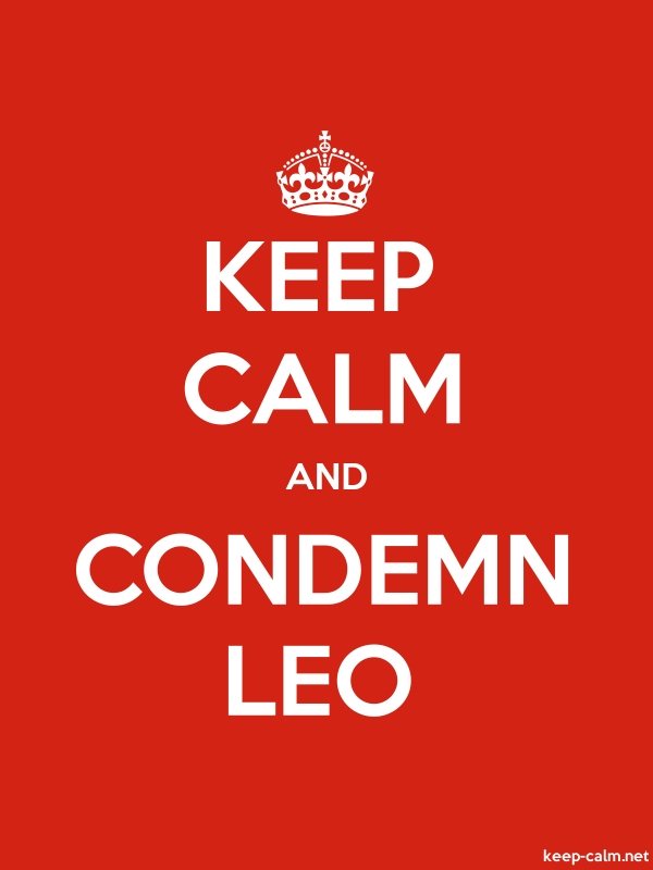 KEEP CALM AND CONDEMN LEO - white/red - Default (600x800)