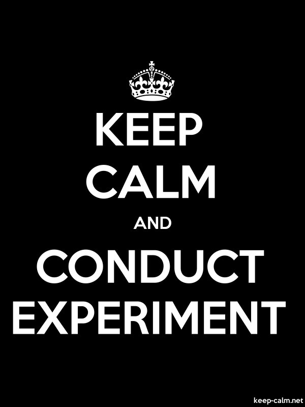 KEEP CALM AND CONDUCT EXPERIMENT - white/black - Default (600x800)