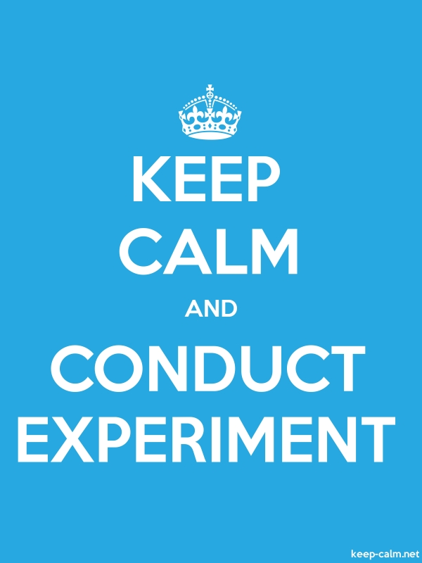 KEEP CALM AND CONDUCT EXPERIMENT - white/blue - Default (600x800)