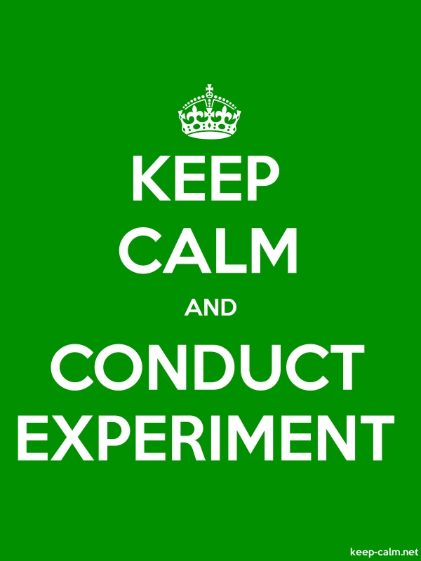 KEEP CALM AND CONDUCT EXPERIMENT - white/green - Default (600x800)