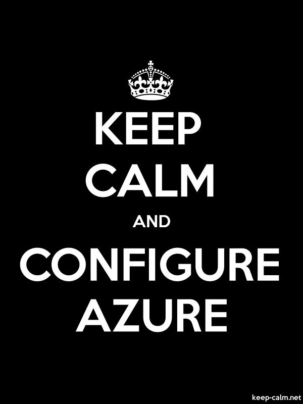 KEEP CALM AND CONFIGURE AZURE - white/black - Default (600x800)