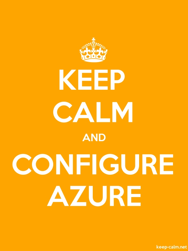 KEEP CALM AND CONFIGURE AZURE - white/orange - Default (600x800)