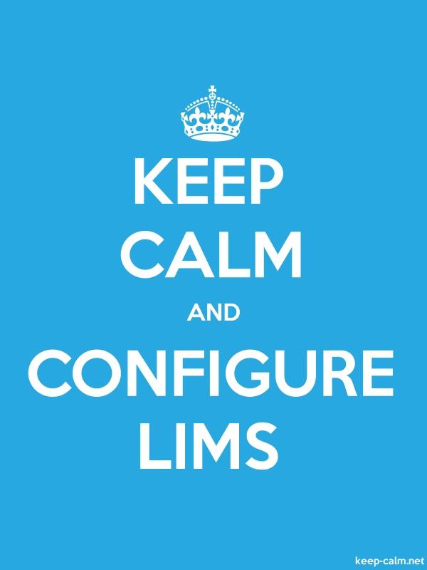 KEEP CALM AND CONFIGURE LIMS - white/blue - Default (600x800)
