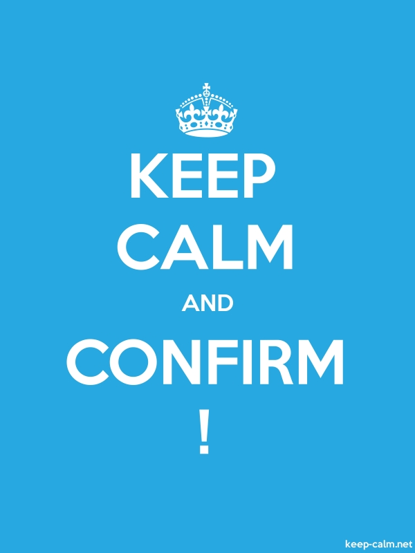 KEEP CALM AND CONFIRM ! - white/blue - Default (600x800)