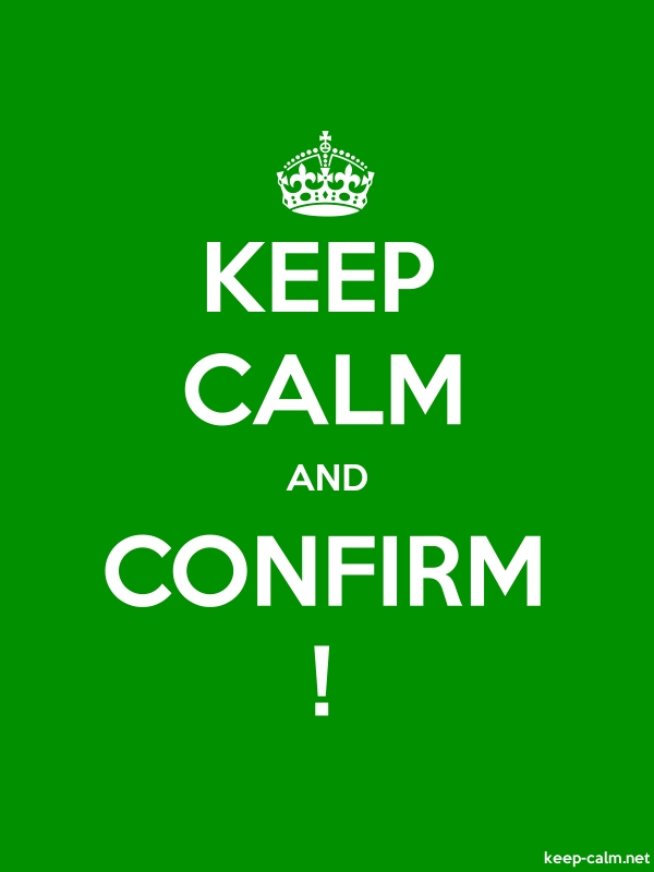 KEEP CALM AND CONFIRM ! - white/green - Default (600x800)