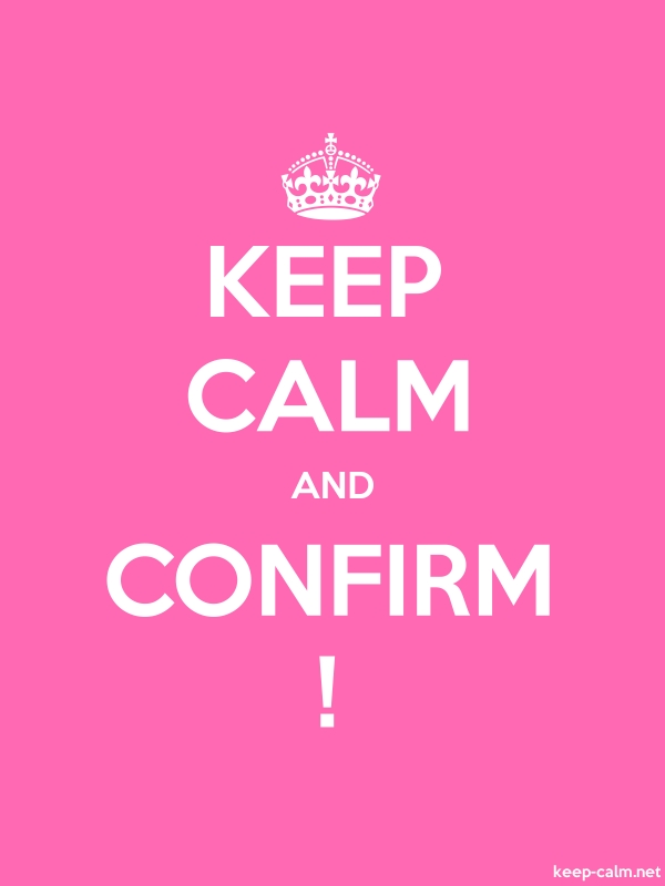 KEEP CALM AND CONFIRM ! - white/pink - Default (600x800)